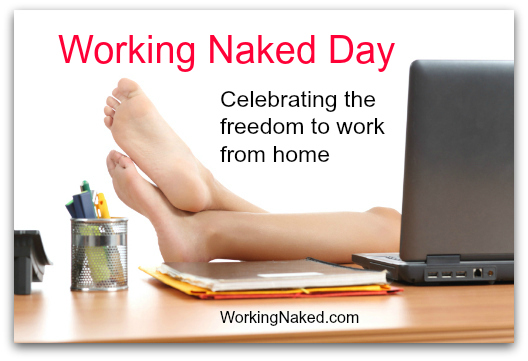Working Naked Day WorkingNaked.com